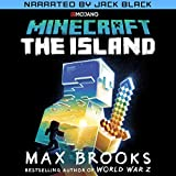 Minecraft: The Island (Narrated by Jack Black): The First Official Minecraft Novel