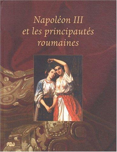 Napoléon III et les principautés roumaines par Emmanuel Starcky, Collectif