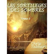 Les Sortilèges des Sombres: Tome 3