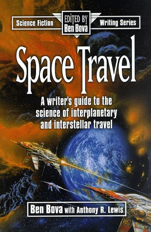 Space Travel: A Writer's Guide to the Science of Interplanetary and Interstellar Travel (Science Fiction Writing Series) by Ben Bova (1997-03-02) par Ben Bova