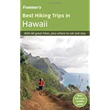 Frommer's Best Hiking Trips in Hawaii (Frommer's Best Hiking Trips: Hawaii)