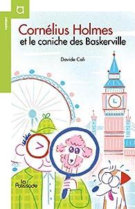 Cornélius Holmes, tome 1 : Cornélius Holmes et le caniche des Baskerville par Davide Cali