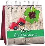 365 Glücksmomente: Immerwährender Aufstellkalender
