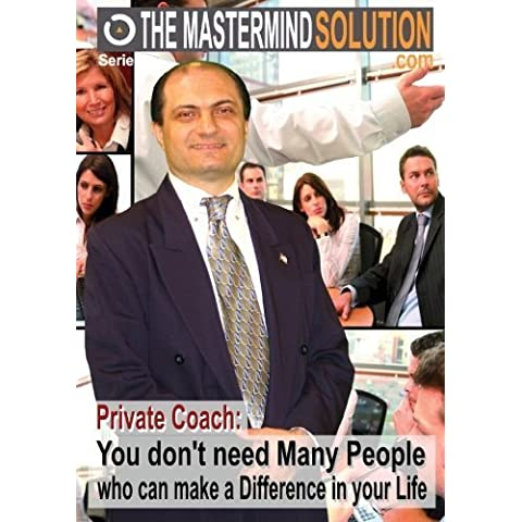 Private Coach: You don't need Many People who can make a Difference in your Life by business coach