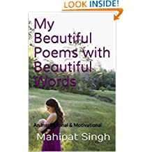 My Beautiful Poems with Beautiful Words: An Inspirational & Motivational (1 Book 3)