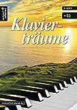 Klavierträume: Bezaubernd-romantische Stücke für Klavier - leicht arrangiert (inkl. CD). Musiknoten für Piano. Songb