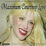 Maximum Courtney Love -