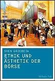 Ethik und Ästhetik der Börse.
