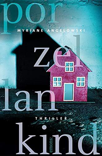 Buchseite und Rezensionen zu 'Porzellankind: Thriller' von Myriane Angelowski