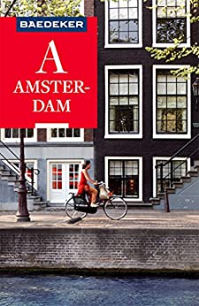 Baedeker Reiseführer Amsterdam: mit Downloads aller Karten und Grafiken (Baedeker Reiseführer E-Book) von [Grafberger, Ulrike]