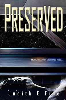 Preserved: A Dystopian Sci-fi Adventure (The Manzi Series Book 1) (English Edition) di [Fine, Judith]