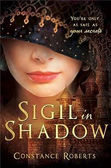 Sigil in Shadow (English Edition) de [Roberts, Constance]