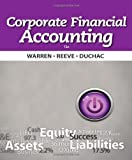 Corporate Financial Accounting 12th edition by Warren, Carl S., Reeve, James M., Duchac, Jonathan (2013) Hardcover