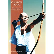 Classical Budo (Martial Arts & Ways of Japan Series: Vol.) by Donn F. Draeger (1990-10-01)