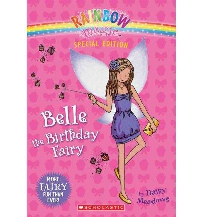 [( Rainbow Magic: Belle the Birthday Fairy )] [by: Daisy Meadows] [Jan-2012] (Belle The Birthday Fairy)