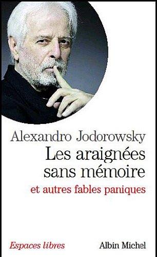 Les Araignées sans mémoire: et autres fables paniques par Alexandro Jodorowsky