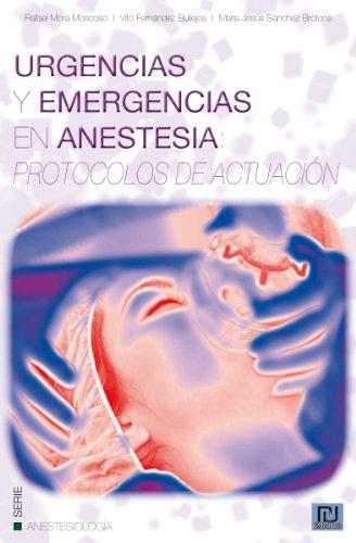 Urgencias y emergencias en anestesia: protocolos de actuación por Rafael Mora Moscoso