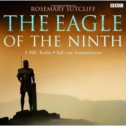 The Eagle of the Ninth (BBC Radio) by Sutcliff, Rosemary (2011)