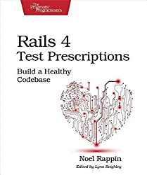 [(Rails 4 Test Prescriptions : Build a Healthy Codebase)] [By (author) Noel Rappin] published on (January, 2015)