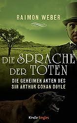 Die Sprache der Toten (Die geheimen Akten des Sir Arthur Conan Doyle 4)