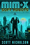 Soft Robots by Scott Nicholson