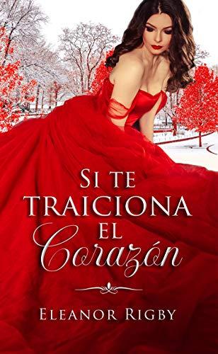 Si te traiciona el corazón (Los Hijos de la Infamia nº 1) (Spanish Edition)