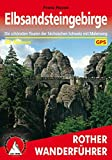Elbsandsteingebirge: Die schönsten Touren in der Sächsischen Schweiz mit Malerweg. 59 Touren. Mit GPS-Daten. (Rother Wanderführer)
