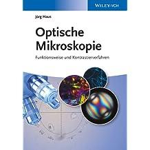 Optische Mikroskopie: Funktionsweise und Kontrastierverfahren