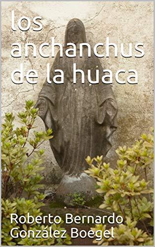 los anchanchus de la huaca por Roberto Bernardo González Boegel
