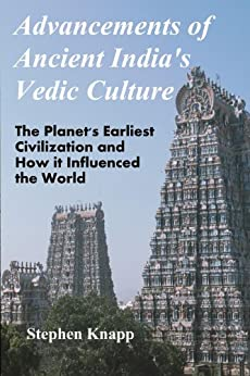 Advancements of Ancient India's Vedic Culture: The Planet's Earliest Civilization and How it Influenced the World (English Edition) de [Knapp, Stephen]