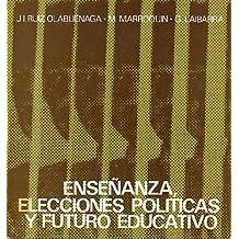 ENSEÑANZA, ELECCIONES POLITICAS Y FUTURO EDUCATIVO