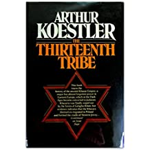 The Thirteenth Tribe: Khazar Empire and Its Heritage
