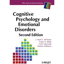 Cognitive Psychology and Emotional Disorders Second Edition (Wiley Series in Clinical Psychology)