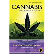 Cannabis - Philosophy for Everyone: What Were We Just Talking About? (2010-10-11)