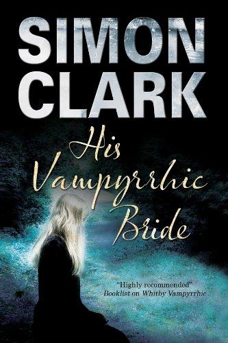 His Vampyrrhic Bride por Simon P. Clark