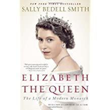 Elizabeth the Queen: The Life of a Modern Monarch by Sally Bedell Smith (2012-10-30)