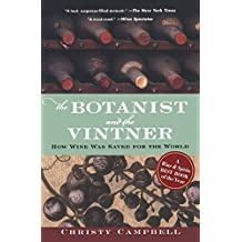 The Botanist And the Vintner: How Wine Was Saved For The World