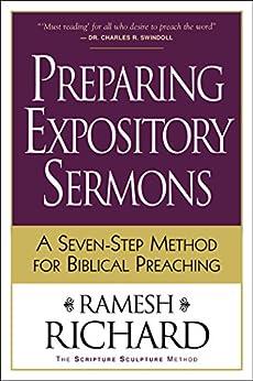 Preparing Expository Sermons: A Seven-Step Method for Biblical Preaching de [Richard, Ramesh]