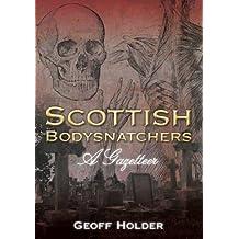 Scottish Bodysnatchers: A Gazetteer