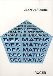 Dans le secret des maths : Psychologie des mathématiques