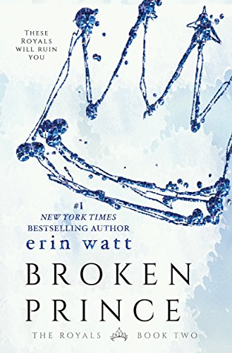 Broken Prince: A Novel (The Royals Book 2) (English Edition) di [Watt, Erin]