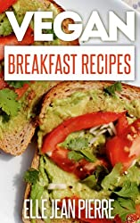 Vegan Breakfast Recipes: Start Your Days With A Hearty And Healthy Vegan Breakfast Recipe From This Collection. (Simple Vegan Recipe Series) (English Edition)