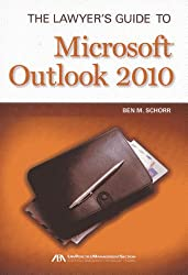 The Lawyer's Guide to Microsoft Outlook 2010