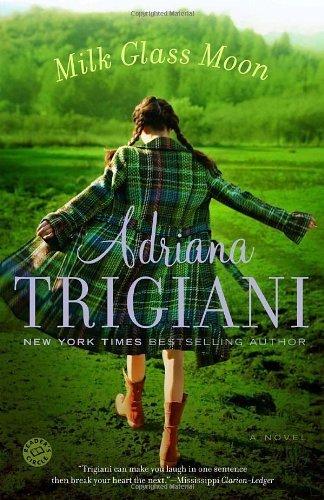 Milk Glass Moon: A Novel (Ballantine Reader's Circle) by Adriana Trigiani (2003-07-01) (Milk Glass Moon)