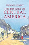 The History of Central America (Palgrave Essential Histories Series)