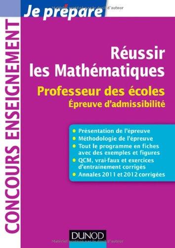Réussir les mathématiques - Professeur des écoles. Épreuve d'admissibilité