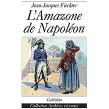 L'Amazone de Napoléon : Mémoires de Regula Engel