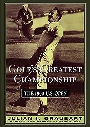 Golf's Greatest Championship: The 1960 U.S. Open by Julian I. Graubart (2010-08-20)