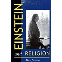 Einstein and Religion: Physics and Theology by Max Jammer (2002-10-27)