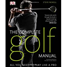 [(Complete Golf Manual)] [ By (author) Steve Newell ] [May, 2010]